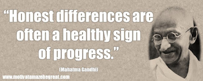 "Mahatma Gandhi Inspirational Quotes Explained: ""Honest differences are often a healthy sign of progress."""