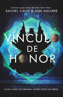 LIBRO - Vículo de honor (Honor entre ladrones #2) Rachel Caine & Ann Aguirre Honor Bound (The Honors #2)  (Editorial Hidra - 8 Abril 2019)  COMPRAR ESTE LIBRO