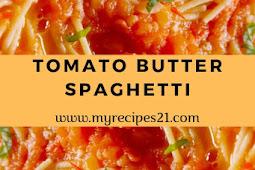 Tomato Butter Spaghetti