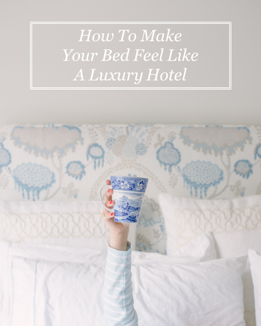How to Make Your Bed Feel Like A Luxury Hotel