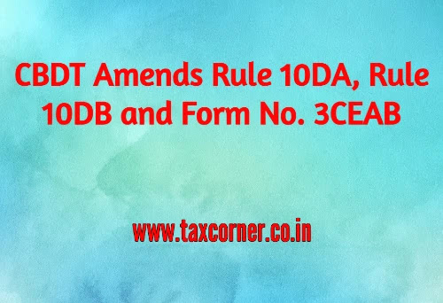 cbdt-amends-rule-10da-rule-10db-and-form-3ceab