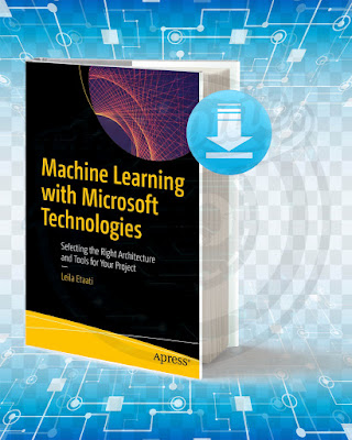 Free Book Machine Learning with Microsoft Technologies pdf.