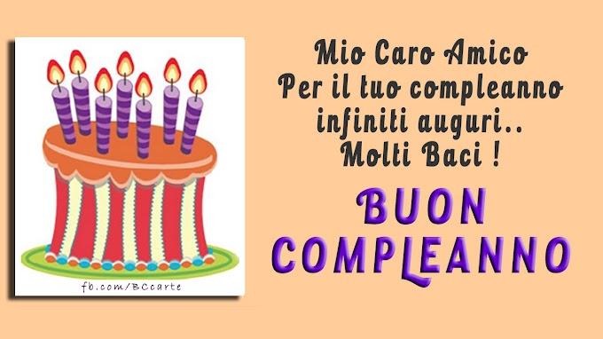 Mio Caro Amico Per il tuo compleanno