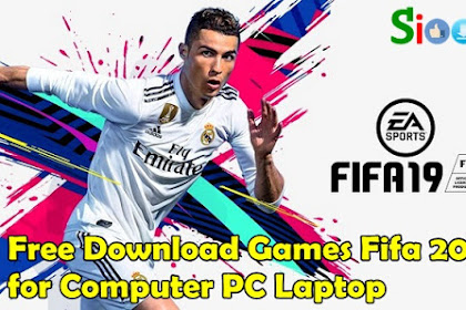 Get Free Download Install and Play Game Fifa 2019 on Computer PC Laptop Full Crack
