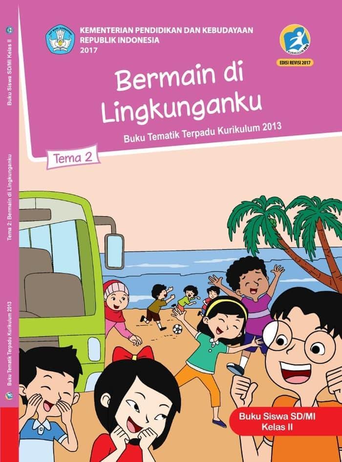 Buku Siswa Tematik SD Kelas II Tema 2 Bermain di Lingkunganku