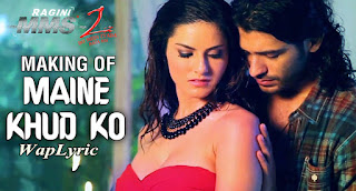 Maine Khud Ko Song Lyrics Ragini MMS 2