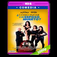 ¿Cómo matar a un esposo muerto? (2017) WEB-DL 1080p Latino