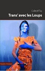 https://www.amazon.fr/Trans-avec-loups-Collectif-TXY/dp/2352096081