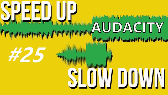 دورة تعلم وشرح Audacity كيفية تسريع وإبطاء الصوت Speed Up And Slow Down Audio in Audacity