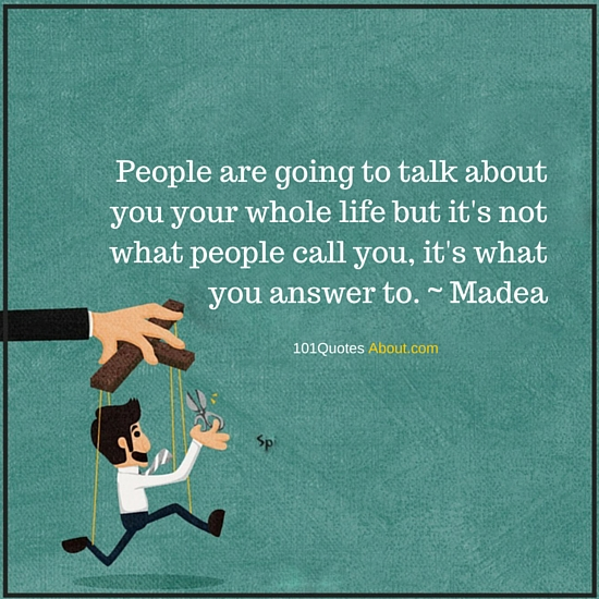 People Are Going To Talk About You Your Whole Life Life Quote
