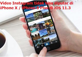 Video Instagram tidak bisa diputar di iPhone X / iPhone 8 Plus di iOS 11.3, Fix Solusinya [Solved]