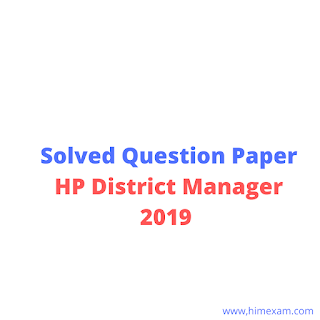 Solved Question Paper HP District Manager 2019
