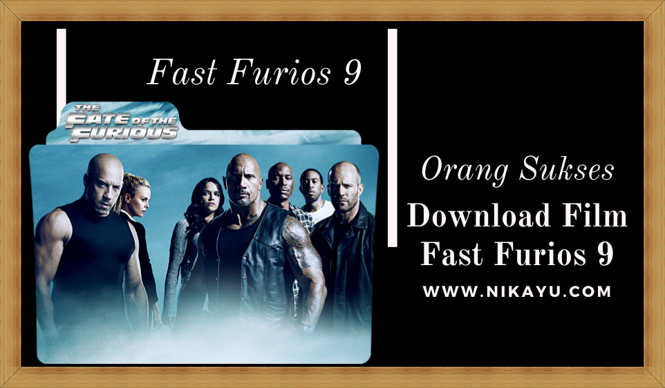 Link Download Film Fast Furious 9 Full Movie 2021