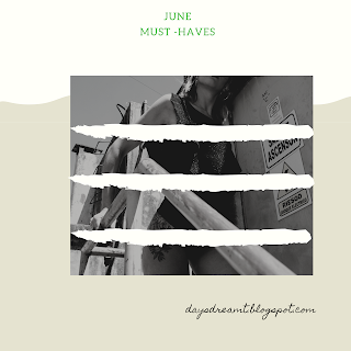 June Must haves
