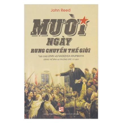 Mười Ngày Rung Chuyển Thế Giới (Tái Bản) ebook PDF EPUB AWZ3 PRC MOBI