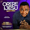 Music: Tupi Runo ft Prince Emmanuel  - ORERE IJESU (The Real Boss)