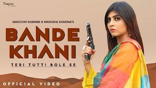 Bande Khani Song Lyrics - Msmd Lyrics