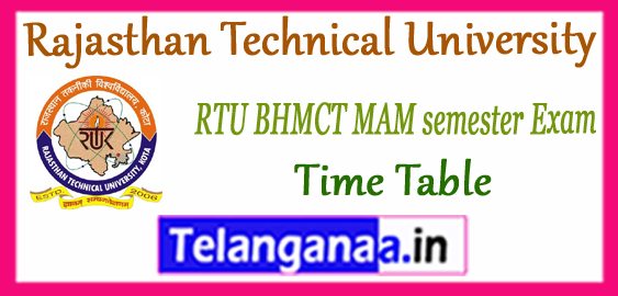 RTU Rajasthan Technical University BHMCT MAM 1st 3rd 5th 7th Semester Time Table 2017-18