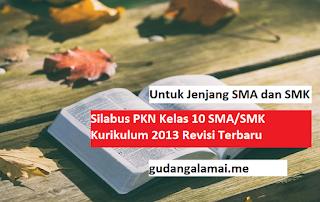 Silabus PKN Kelas 10 SMA/SMK Kurikulum 2013 Revisi Terbaru