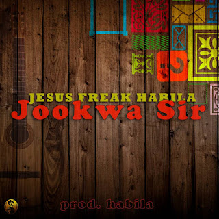 Download now : Jesusfreak Habila - Jookwa Sir || Free download
