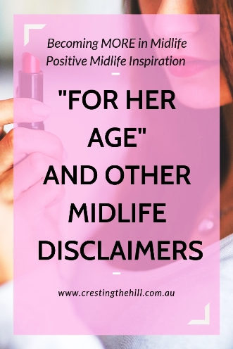 "Have you heard the expression ""she looks good for her age""? Why do we say that about ourselves and other women? Let's start changing it. #midlife #middleage"