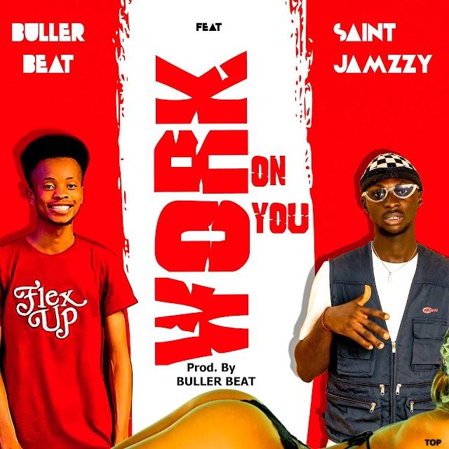 MUSIC: Buller ft Saint Jamzzy - Work On You