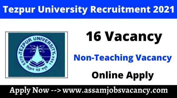 Tezpur University Recruitment 2021: 16 Vacancy for Non-Teaching Post