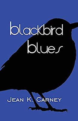 Blackbird Blues by Jean K. Carney