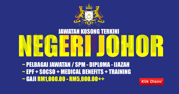 Jawatan Kosong Terkini di Negeri Johor