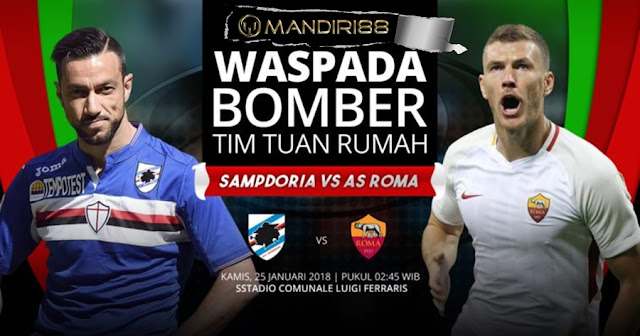 Prediksi Sampdoria Vs AS Roma , Kamis 25 January 2018 Pukul 02.45 WIB