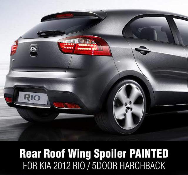 2013 Kia Rio: KMP TRADE: Rear Roof Wing Spoiler PAINTED For 2012 2013