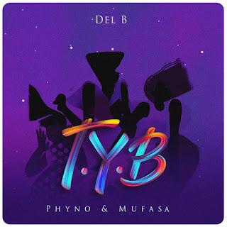 [MUSIC] Del B – T.Y.B (Twist Your Body) ft. Phyno, Mufasa