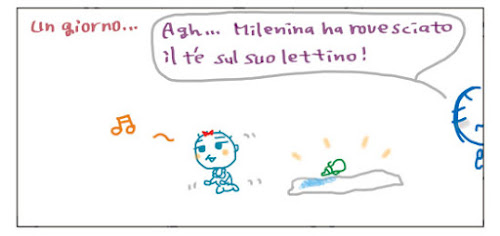 Un giorno… AGh… Milenina ha rovesciato il te' sul suo lettino!