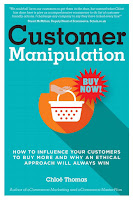 Customer Manipulation - How to Influence your Customers to Buy More and why an Ethical Approach will Always Win