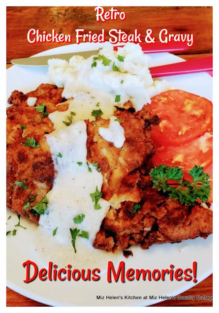 Retro Chicken Fried Steak & Gravy at Miz Helen's Country Cottage