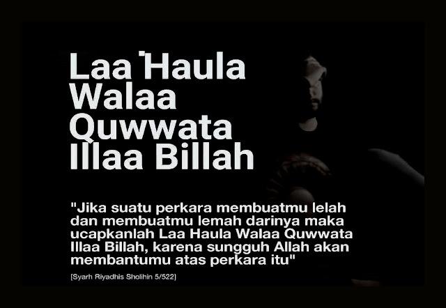 Inilah Kedahsyatan dan Keajaiban La Haula Wala Quwwata illa Billah