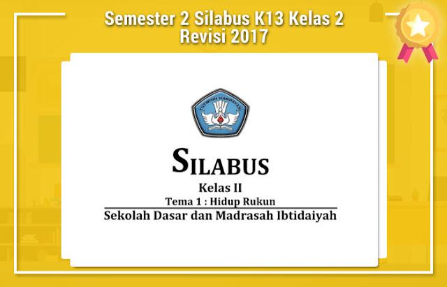 Semester 2 Silabus K13 Kelas 2 Revisi 2017
