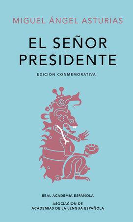 Edición conmemorativa El Señor Presidente RAE