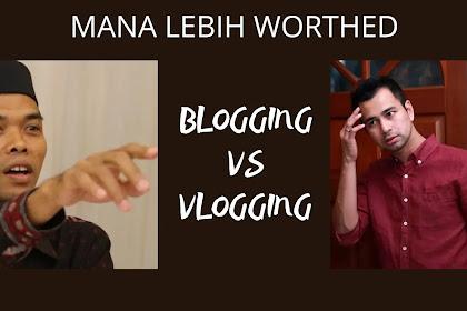 Worthed mana Vlogging atau blogging?