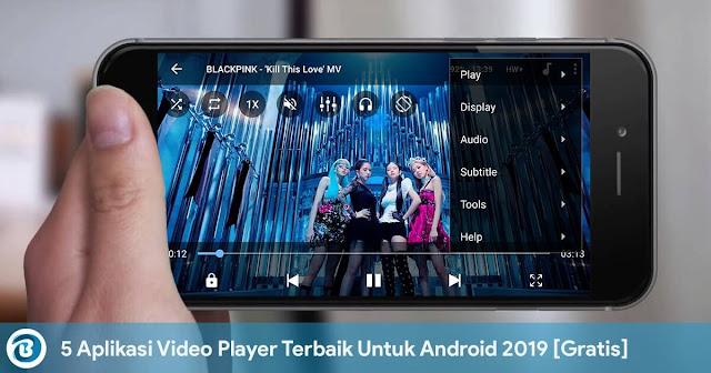 5 Aplikasi Pemutar Video Terbaik Untuk Android 2019 [Gratis]