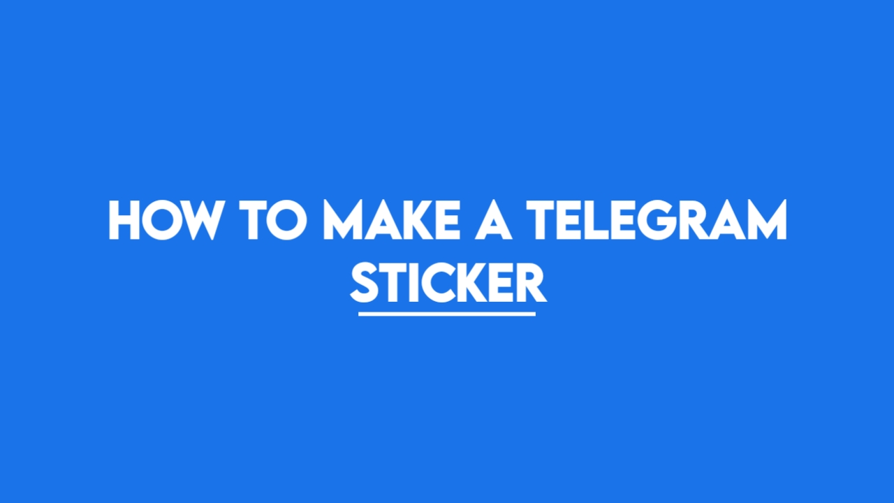 A guide to How to make a Telegram Sticker