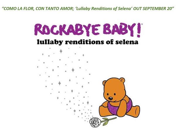 COMO LA FLOR, CON TANTO AMOR; 'Lullaby Renditions of Selena'