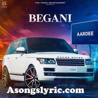 Begani - Aardee Song Lyrics Mp3 Audio & Video Download