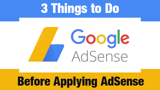 3 Things to Do Before Applying for AdSense