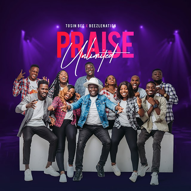 Music: Tosin Bee - Praise Unlimited