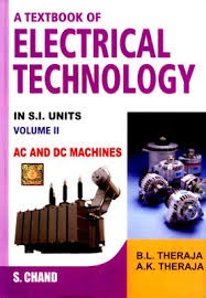 Textbook of Electrical Technology in S.I. Unit Volume 2 AC & DC Machines