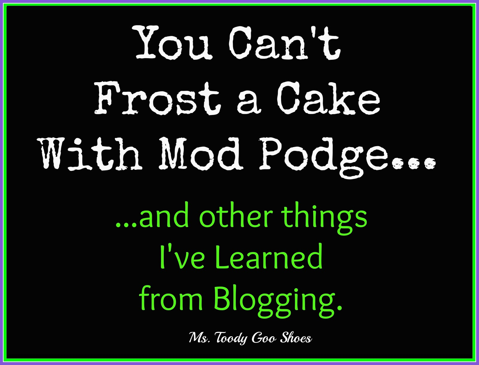 Things I Learned From Blogging --- Ms. Toody Goo Shoes