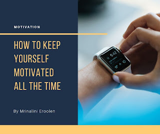 How To Keep Yourself Motivated All The Time