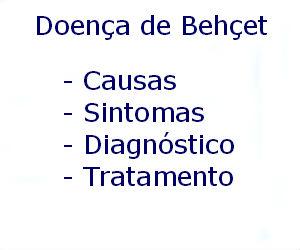 Doença de Behçet causas sintomas diagnóstico tratamento prevenção riscos complicações