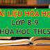 TỔNG HỢP TÀI LIỆU GIẢNG DẠY, HỌC TẬP MÔN HÓA HỌC 8-9 (HÓA HỌC THCS)